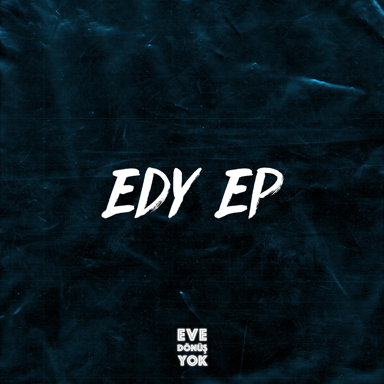 EDY EP çıktı!